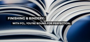 Finishing & Bindery - FCL Graphics Inc - Chicago, IL